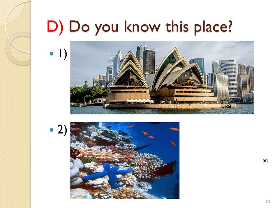 D) Do you know this place 1) 2) [6] 10