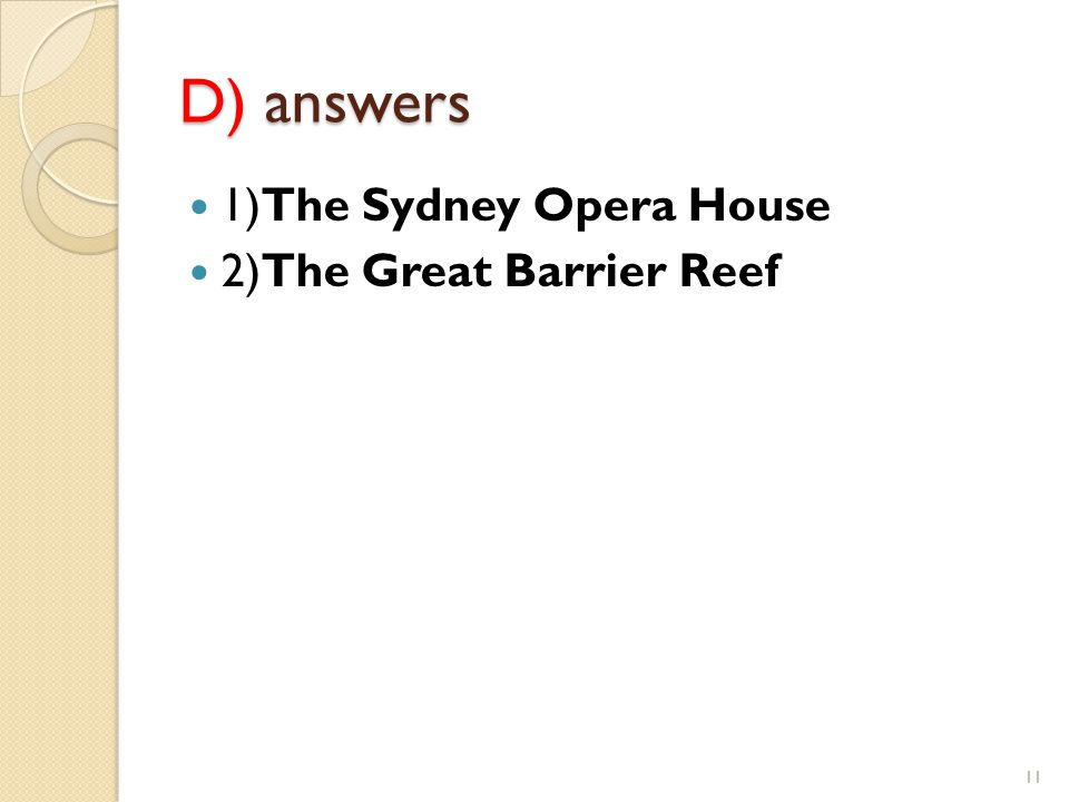 D) answers 1)The Sydney Opera House 2)The Great Barrier Reef 11