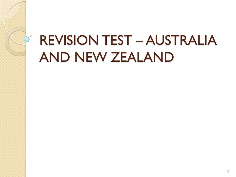 REVISION TEST – AUSTRALIA AND NEW ZEALAND 2