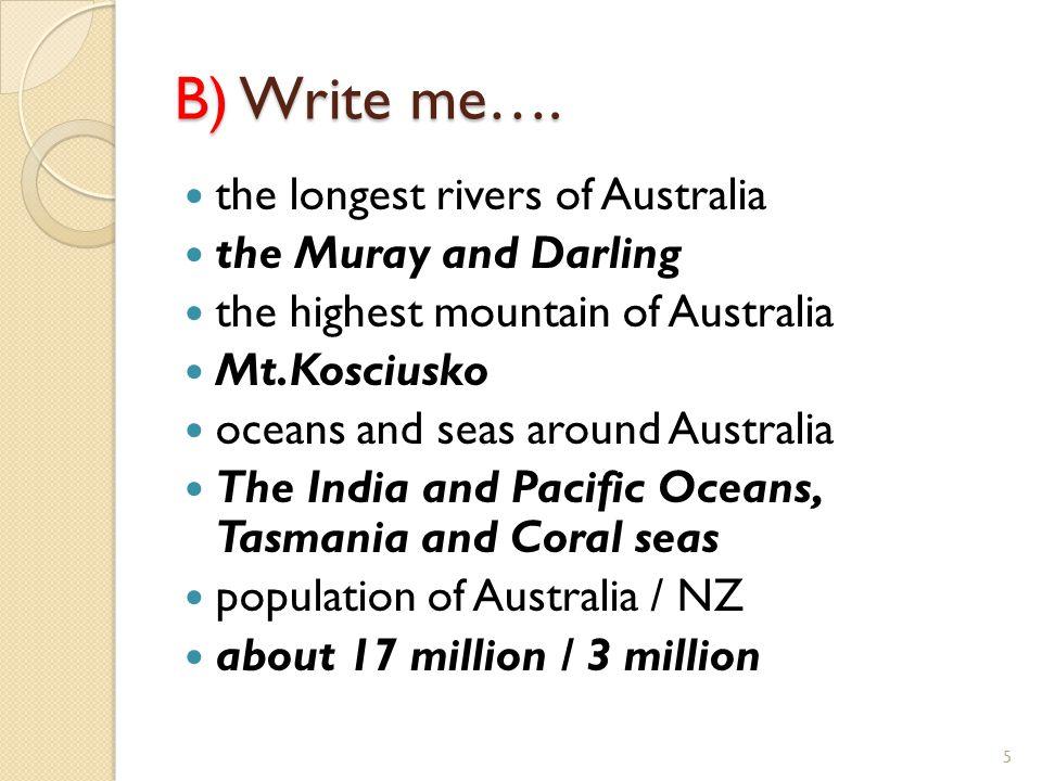 B) Write me….