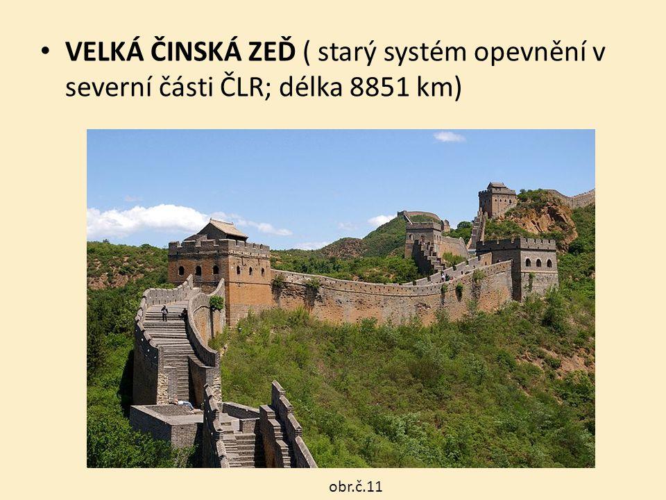 VELKÁ ČINSKÁ ZEĎ ( starý systém opevnění v severní části ČLR; délka 8851 km) obr.č.11