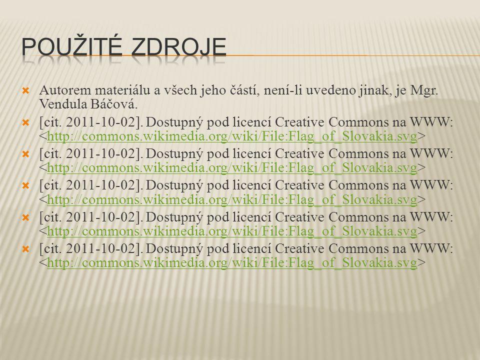  Autorem materiálu a všech jeho částí, není-li uvedeno jinak, je Mgr. Vendula Báčová.  [cit. 2011-10-02]. Dostupný pod licencí Creative Commons na W