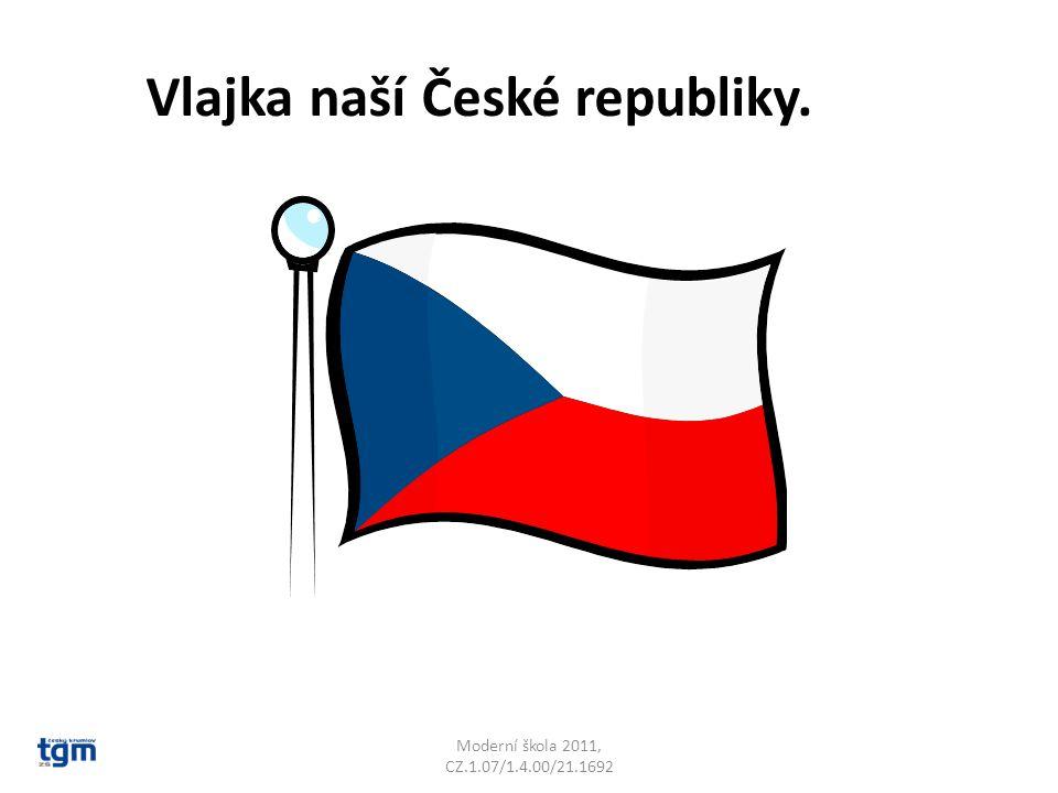 Moderní škola 2011, CZ.1.07/1.4.00/21.1692 Vlajka naší České republiky.