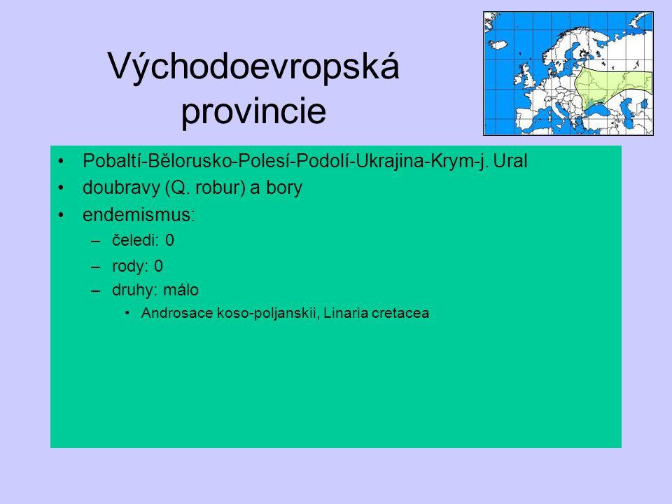 Východoevropská provincie Pobaltí-Bělorusko-Polesí-Podolí-Ukrajina-Krym-j. Ural doubravy (Q. robur) a bory endemismus: –čeledi: 0 –rody: 0 –druhy: mál