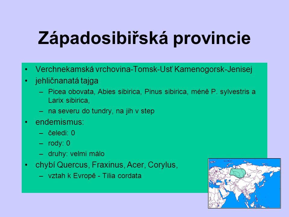 Západosibiřská provincie Verchnekamská vrchovina-Tomsk-Usť Kamenogorsk-Jenisej jehličnanatá tajga –Picea obovata, Abies sibirica, Pinus sibirica, méně