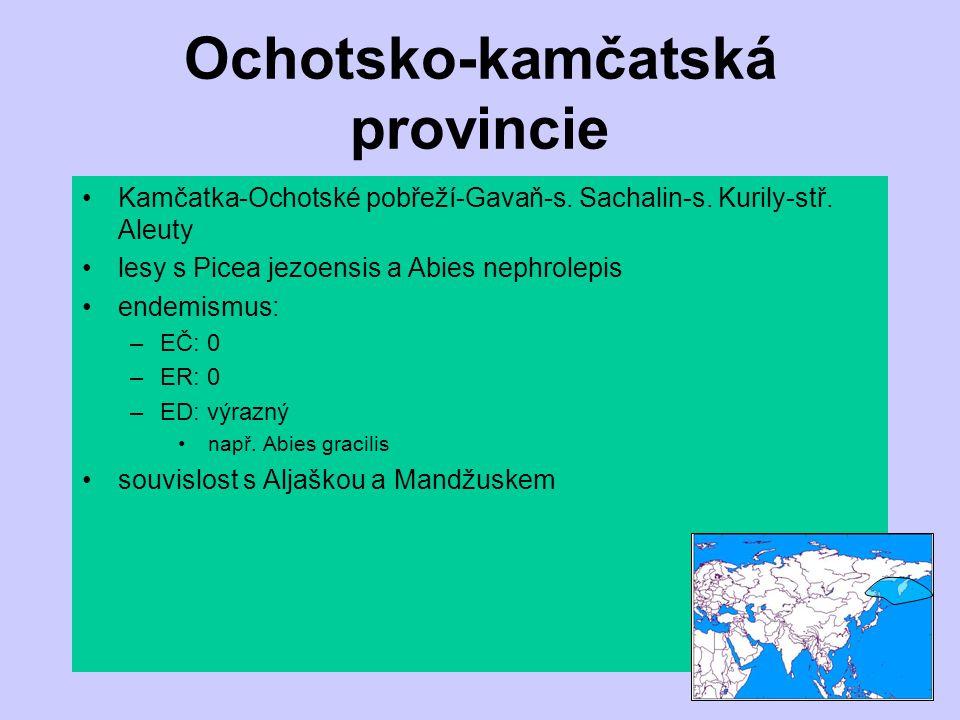 Ochotsko-kamčatská provincie Kamčatka-Ochotské pobřeží-Gavaň-s. Sachalin-s. Kurily-stř. Aleuty lesy s Picea jezoensis a Abies nephrolepis endemismus: