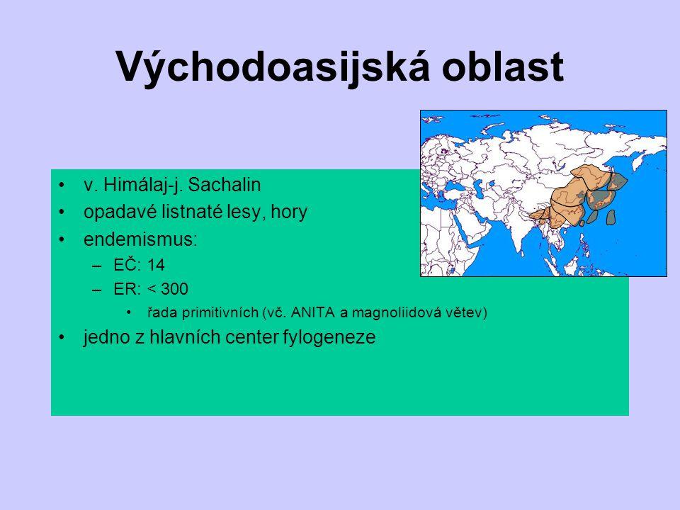 Východoasijská oblast v. Himálaj-j. Sachalin opadavé listnaté lesy, hory endemismus: –EČ: 14 –ER: < 300 řada primitivních (vč. ANITA a magnoliidová vě