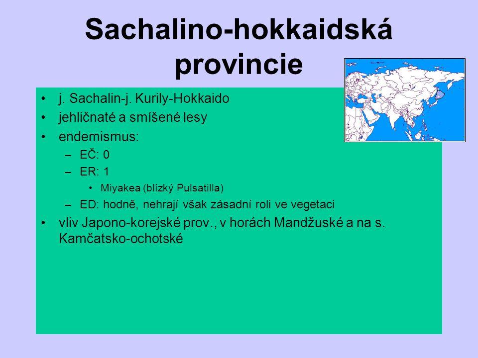 Sachalino-hokkaidská provincie j. Sachalin-j. Kurily-Hokkaido jehličnaté a smíšené lesy endemismus: –EČ: 0 –ER: 1 Miyakea (blízký Pulsatilla) –ED: hod