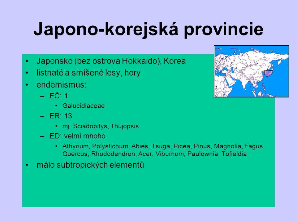 Japono-korejská provincie Japonsko (bez ostrova Hokkaido), Korea listnaté a smíšené lesy, hory endemismus: –EČ: 1 Galucidiaceae –ER: 13 mj. Sciadopity