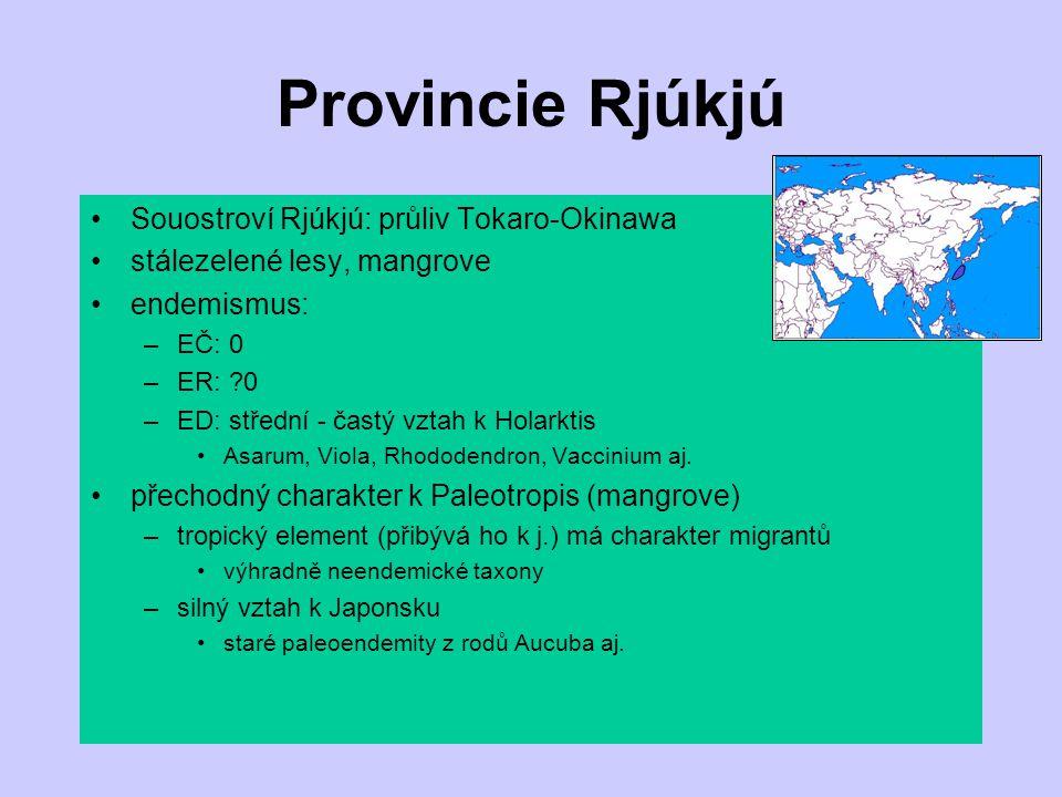 Provincie Rjúkjú Souostroví Rjúkjú: průliv Tokaro-Okinawa stálezelené lesy, mangrove endemismus: –EČ: 0 –ER: ?0 –ED: střední - častý vztah k Holarktis