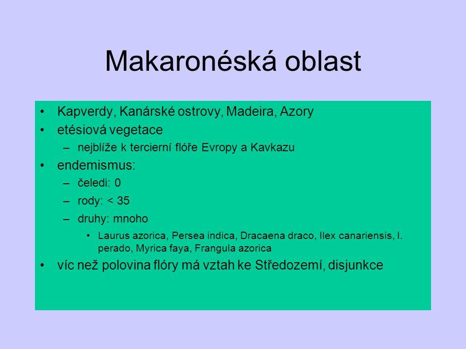 Makaronéská oblast Kapverdy, Kanárské ostrovy, Madeira, Azory etésiová vegetace –nejblíže k tercierní flóře Evropy a Kavkazu endemismus: –čeledi: 0 –r