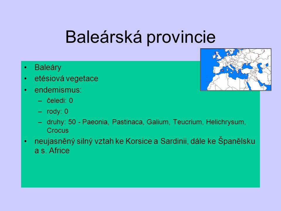 Baleárská provincie Baleáry etésiová vegetace endemismus: –čeledi: 0 –rody: 0 –druhy: 50 - Paeonia, Pastinaca, Galium, Teucrium, Helichrysum, Crocus n