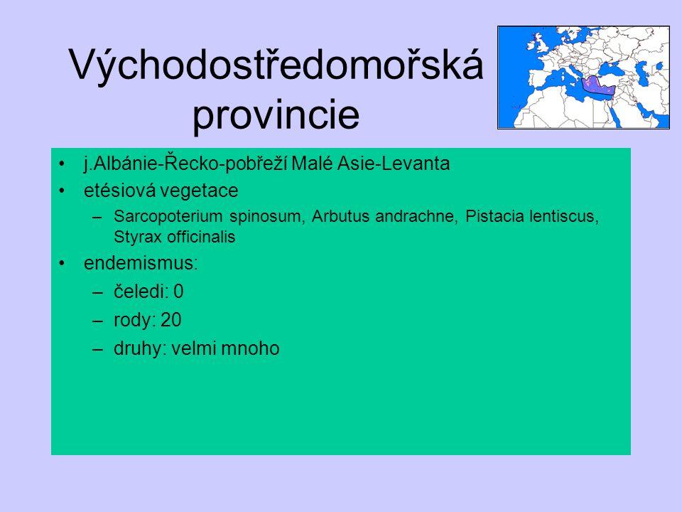 Východostředomořská provincie j.Albánie-Řecko-pobřeží Malé Asie-Levanta etésiová vegetace –Sarcopoterium spinosum, Arbutus andrachne, Pistacia lentisc