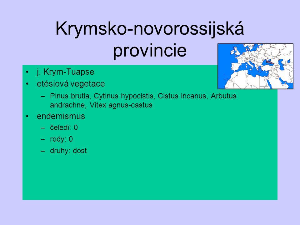 Krymsko-novorossijská provincie j. Krym-Tuapse etésiová vegetace –Pinus brutia, Cytinus hypocistis, Cistus incanus, Arbutus andrachne, Vitex agnus-cas