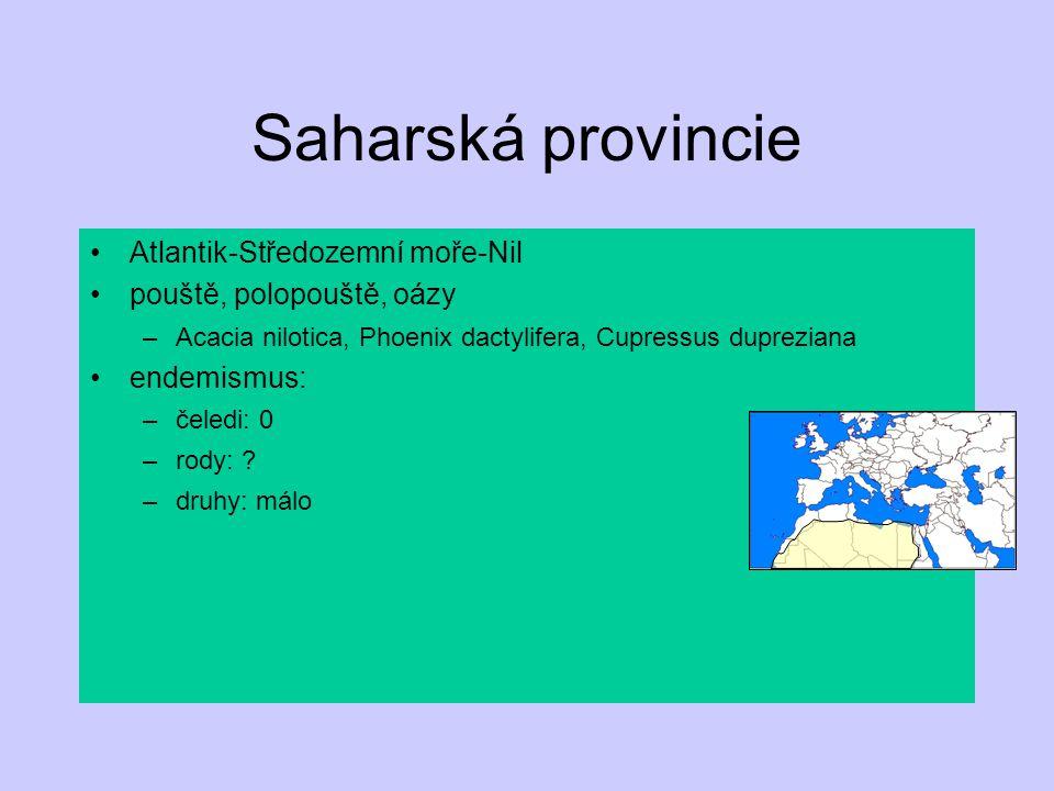 Saharská provincie Atlantik-Středozemní moře-Nil pouště, polopouště, oázy –Acacia nilotica, Phoenix dactylifera, Cupressus dupreziana endemismus: –čel