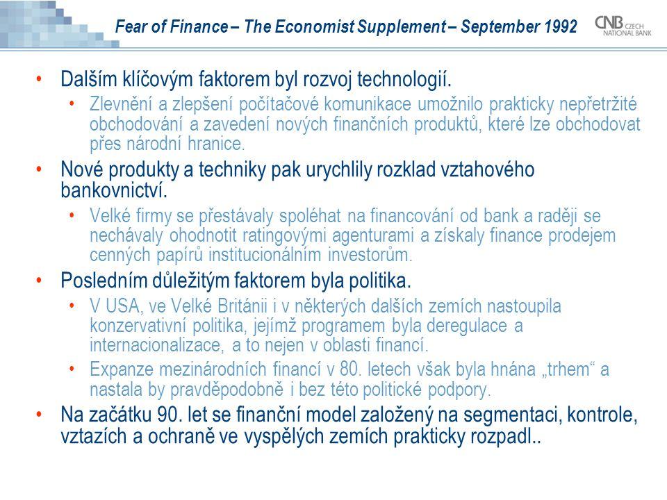 Fear of Finance – The Economist Supplement – September 1992 Dalším klíčovým faktorem byl rozvoj technologií.