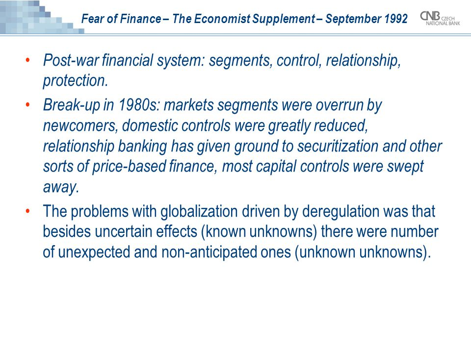 Fear of Finance – The Economist Supplement – September 1992 Post-war financial system: segments, control, relationship, protection. Break-up in 1980s: