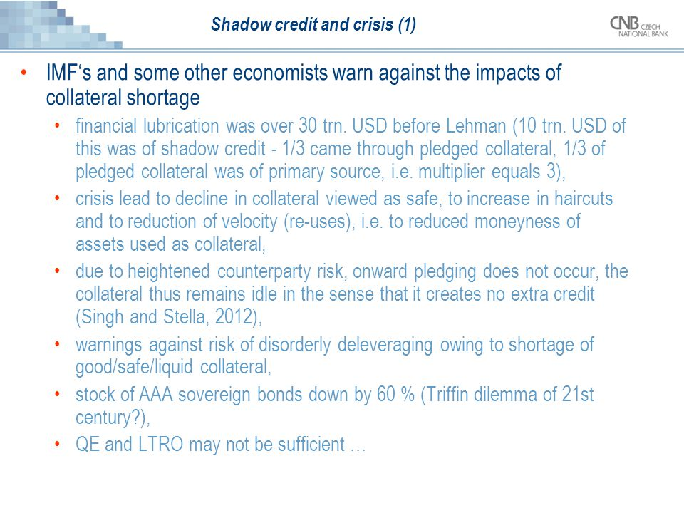 Shadow credit and crisis (1) IMF's and some other economists warn against the impacts of collateral shortage financial lubrication was over 30 trn. US