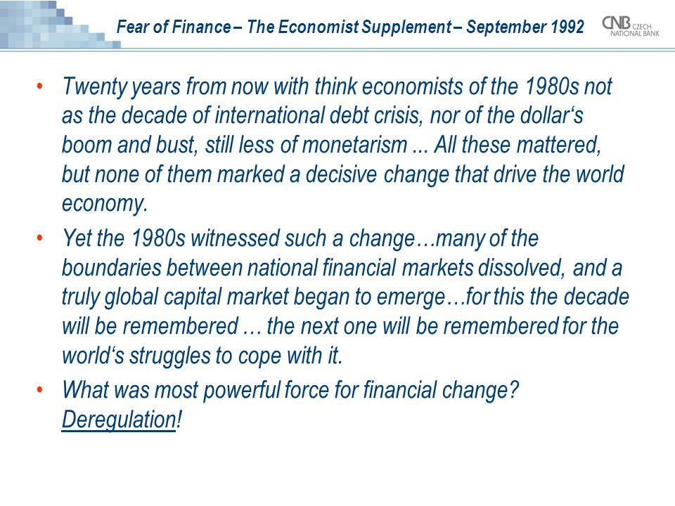 Fear of Finance – The Economist Supplement – September 1992 Strukturu domácích finančních trhů v 60.