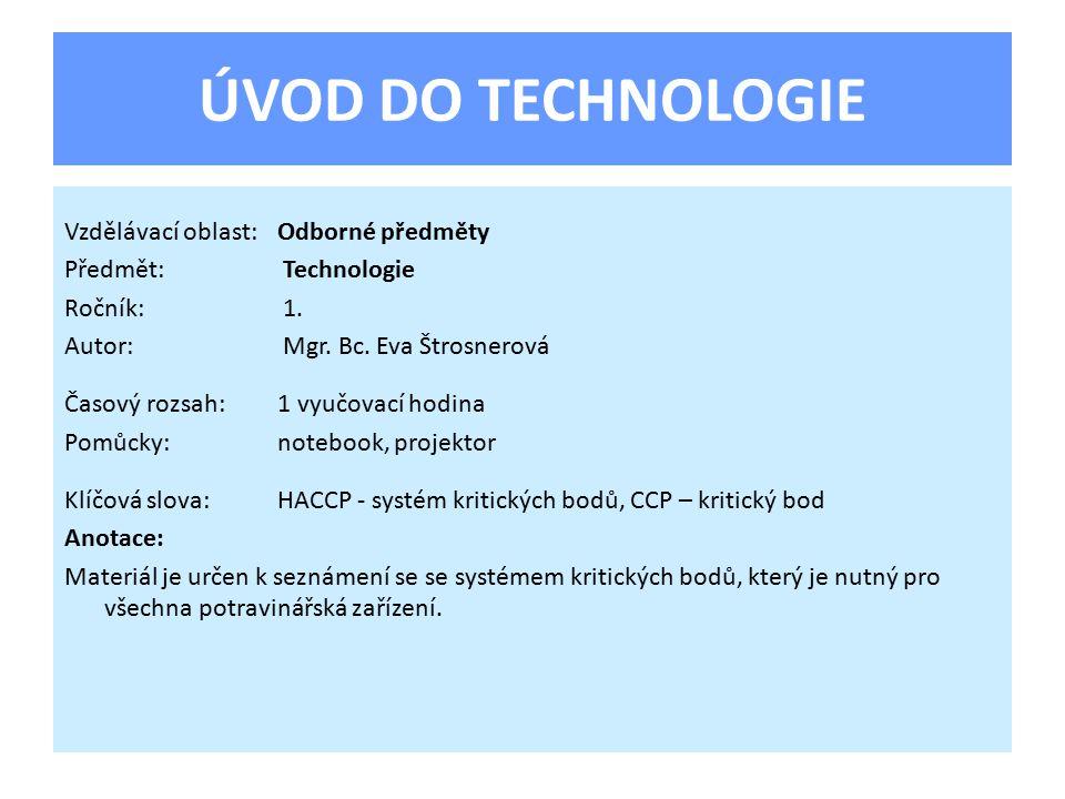 ÚVOD DO TECHNOLOGIE Vzdělávací oblast:Odborné předměty Předmět: Technologie Ročník: 1.