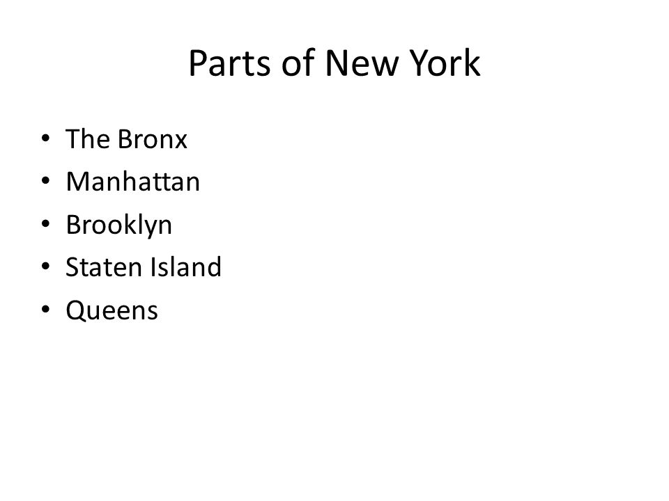 Parts of New York The Bronx Manhattan Brooklyn Staten Island Queens