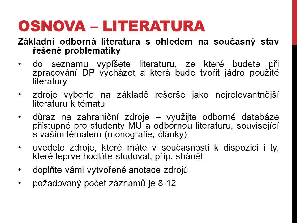 OSNOVA – LITERATURA Základní odborná literatura s ohledem na současný stav řešené problematiky do seznamu vypíšete literaturu, ze které budete při zpr