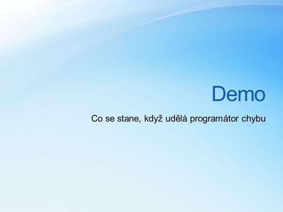 Demo Co se stane, když udělá programátor chybu