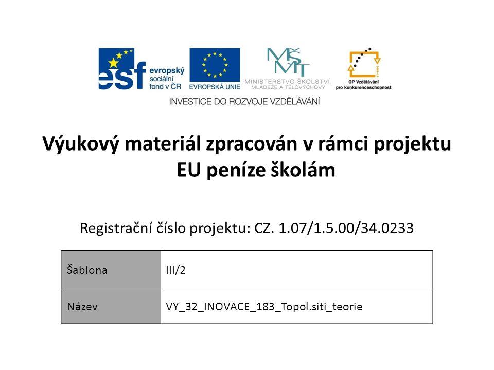 Výukový materiál zpracován v rámci projektu EU peníze školám Registrační číslo projektu: CZ. 1.07/1.5.00/34.0233 ŠablonaIII/2 NázevVY_32_INOVACE_183_T