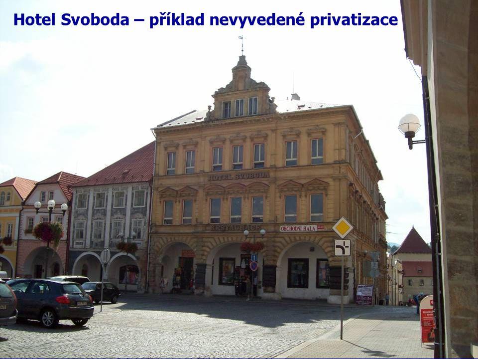 Hotel Svoboda – příklad nevyvedené privatizace