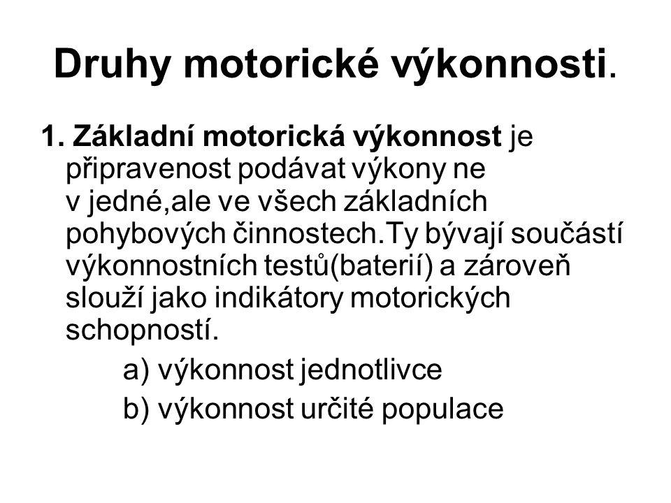 Druhy motorické výkonnosti. 1.