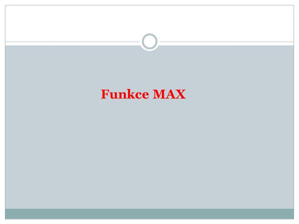 Funkce MAX
