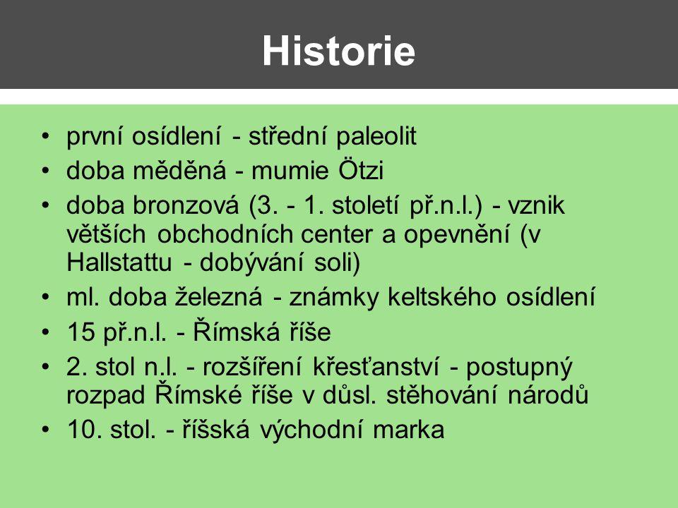 Historie první osídlení - střední paleolit doba měděná - mumie Ötzi doba bronzová (3. - 1. století př.n.l.) - vznik větších obchodních center a opevně