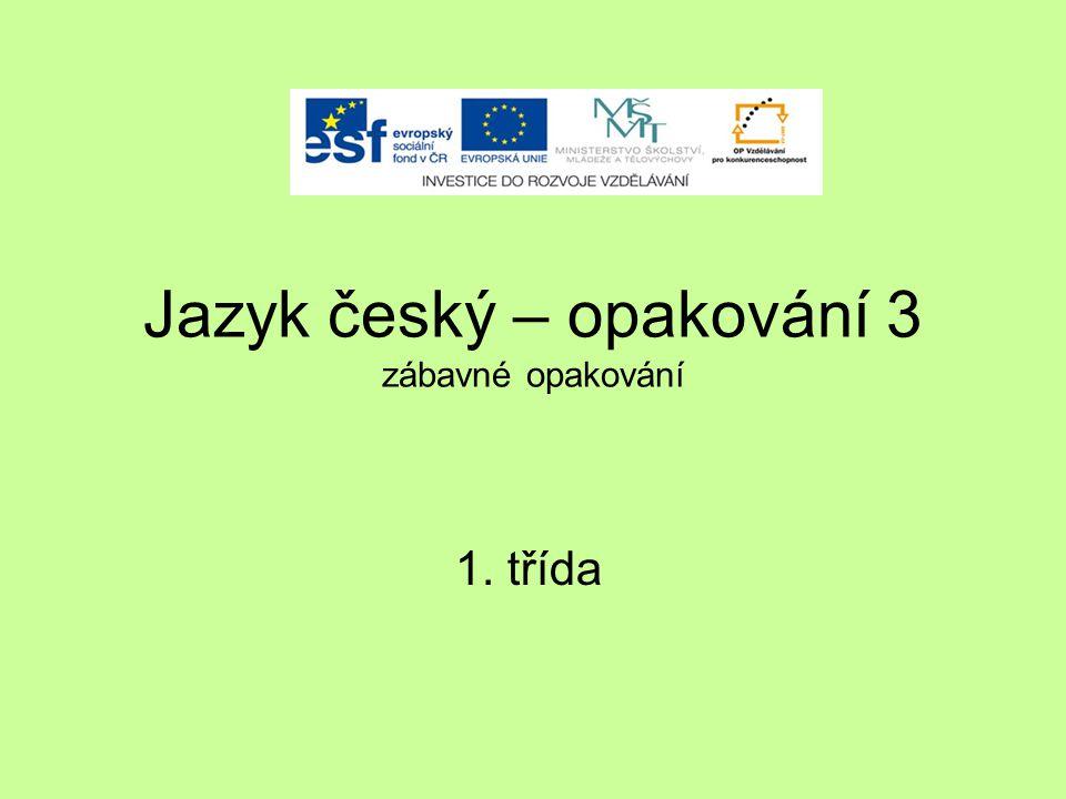 Jazyk český – opakování 3 zábavné opakování 1. třída