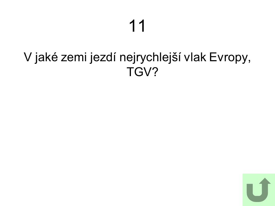 11 V jaké zemi jezdí nejrychlejší vlak Evropy, TGV?