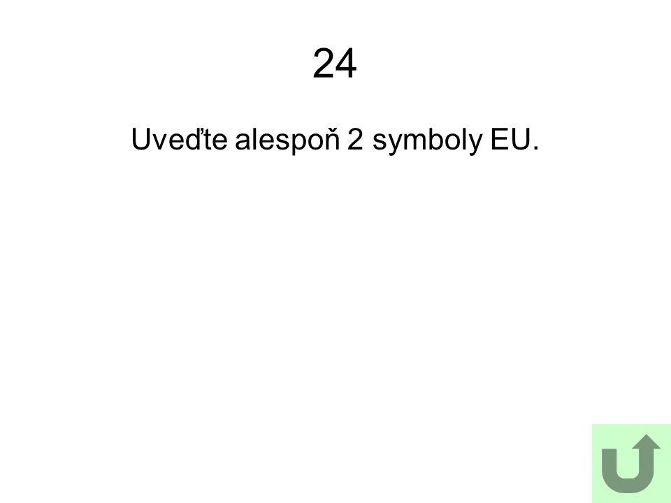 24 Uveďte alespoň 2 symboly EU.