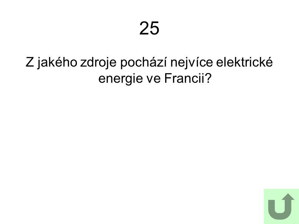 25 Z jakého zdroje pochází nejvíce elektrické energie ve Francii?
