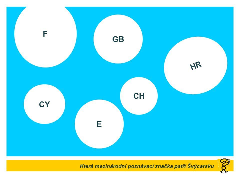 Která mezinárodní poznávací značka patří Švýcarsku F GB E CY CH HR