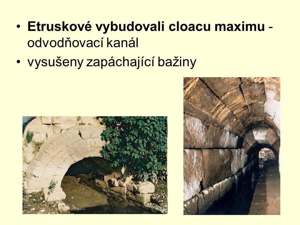 Etruskové vybudovali cloacu maximu - odvodňovací kanál vysušeny zapáchající bažiny