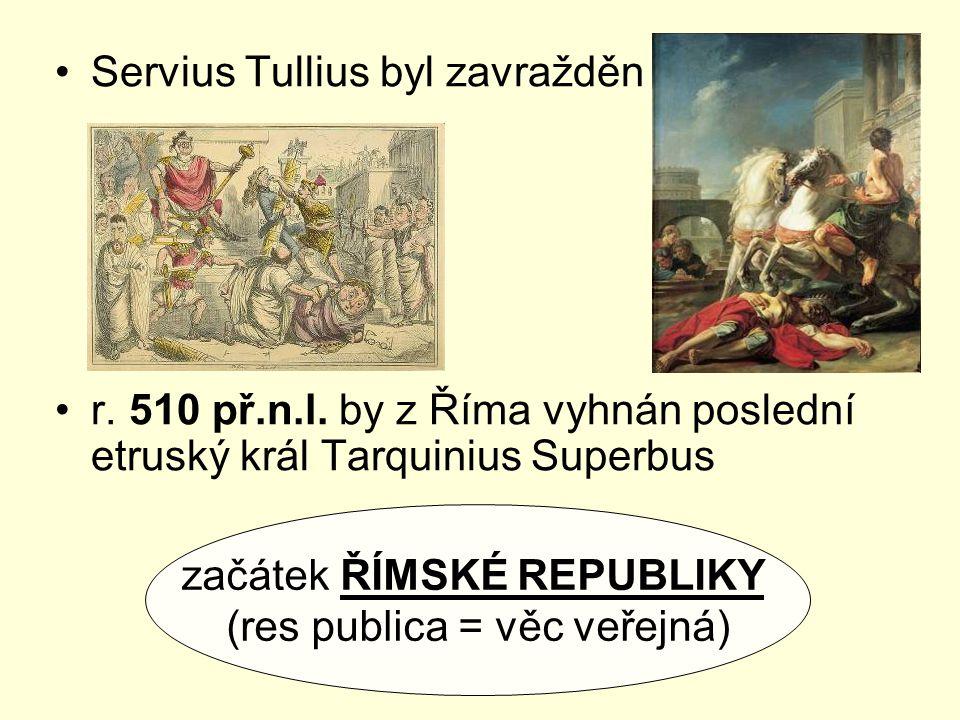 Servius Tullius byl zavražděn r.510 př.n.l.