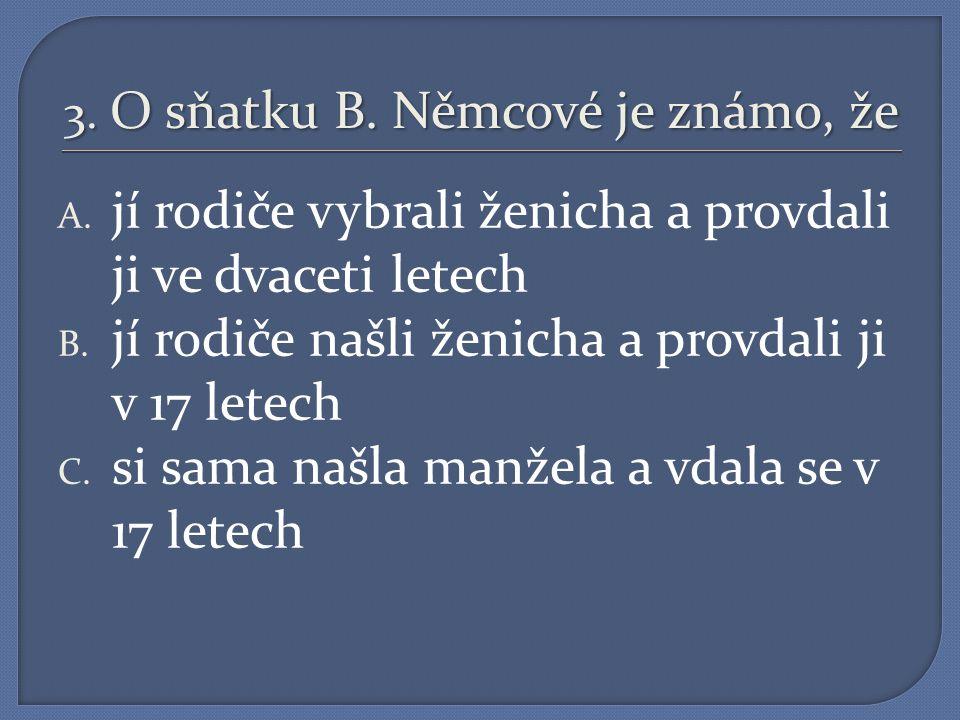 2. B. Němcová chodila do školy A. ve Vídni B. v Praze C.