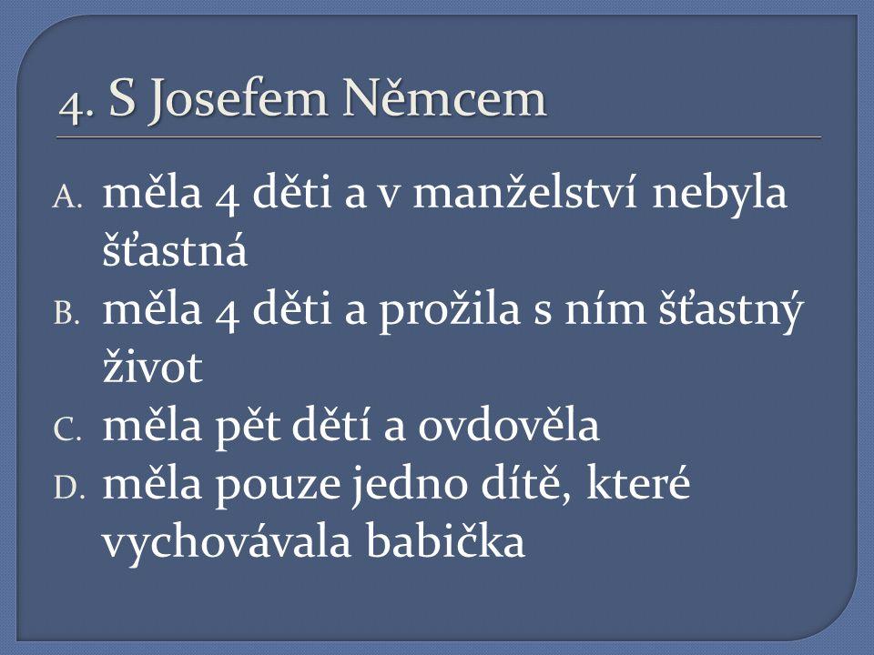 3. O sňatku B. Němcové je známo, že A.