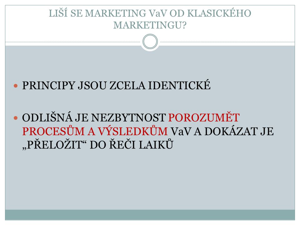 LIŠÍ SE MARKETING VaV OD KLASICKÉHO MARKETINGU.
