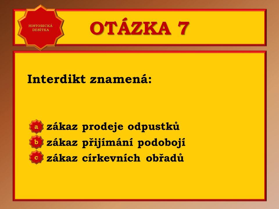 OTÁZKA 6 Autory Dekretu kutnohorského jsou Jan Hus a Jeroným Pražský, ale vydal ho: Václav III.