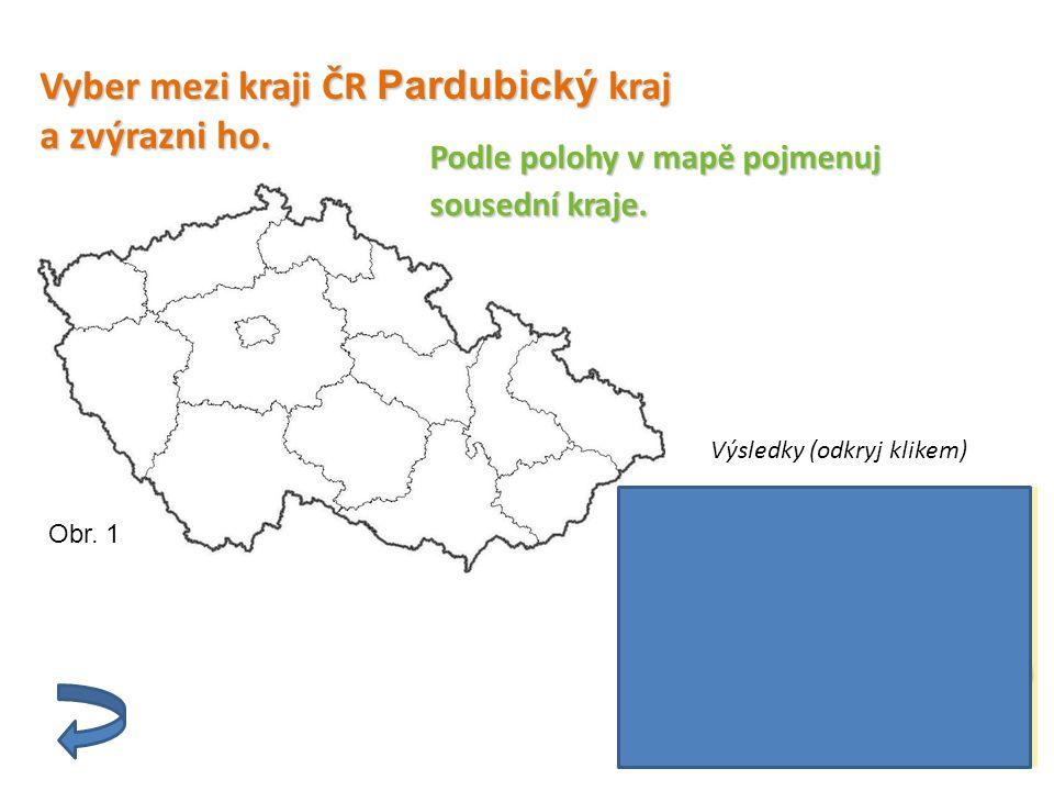 S pomocí školního atlasu ČR se pokus identifikovat čtyři okres y Pardubického kraje Vysočina (použij administrativní mapu ČR) Obr.