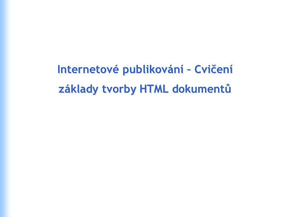 Internetové publikování – Cvičení základy tvorby HTML dokumentů
