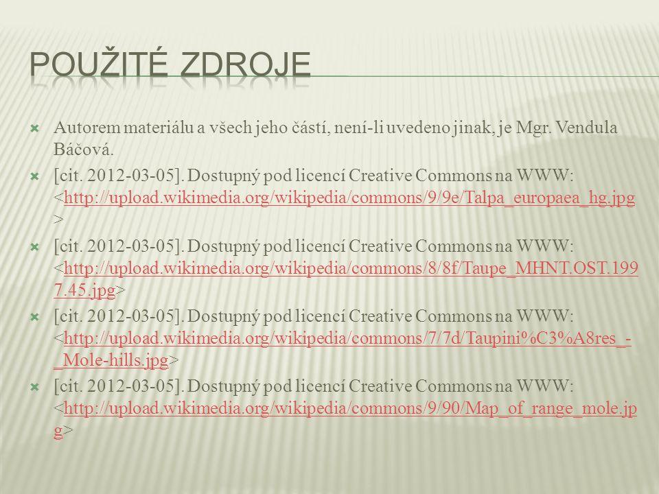  Autorem materiálu a všech jeho částí, není-li uvedeno jinak, je Mgr. Vendula Báčová.  [cit. 2012-03-05]. Dostupný pod licencí Creative Commons na W