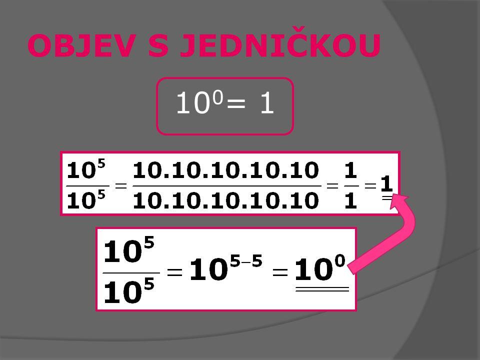 OBJEV S JEDNIČKOU 10 0 = 1