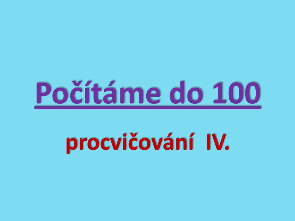 Počítáme do 100 procvičování IV.