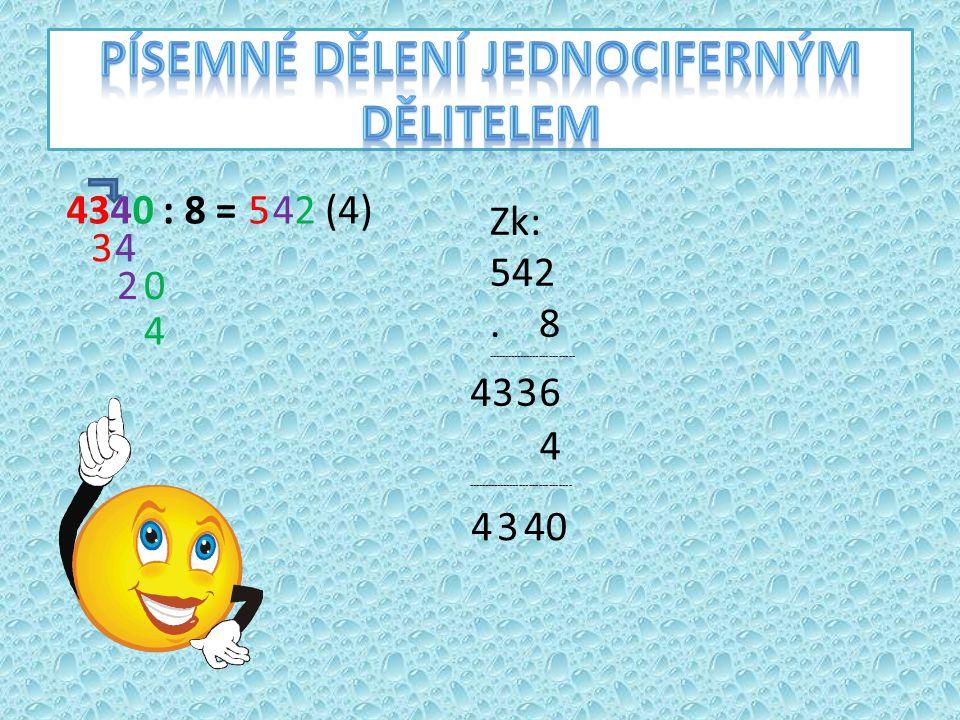 4340 : 8 =5 34 4 20 2 4 (4) Zk: 542.