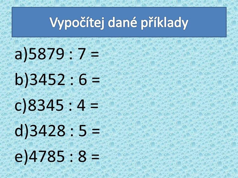 5879 : 7 = 839 (6) 27 69 6 Zk: 839.